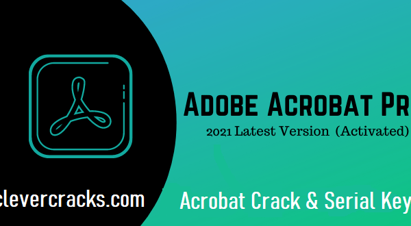 Adobe Acrobat Pro Crack + Serial Key For Win/Mac