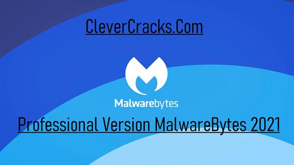 Key Features Malwarebytes Pro Crack 2021