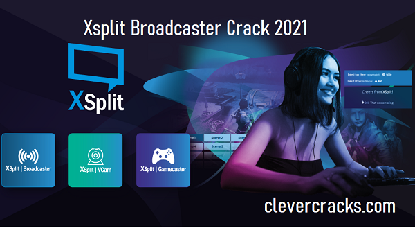XSplit Broadcaster Crack Latest Serial Key 2021